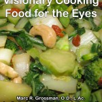 Visionary Cooking, Food for the Eyes by Marc Grossman and Leslie Cerier
